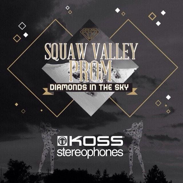 The 2014 #SquawValleyProm is going to sound great with world-class entertainers bringing the funk! Thanks to presenting sponsor @koss | Get your tickets for the party of the year at (squawvalleyprom.com) #DiamondsInTheSky