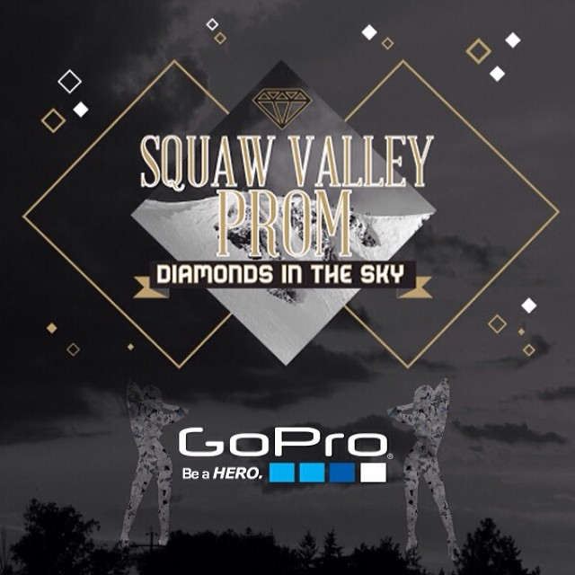 Be a Hero! Get your date a set of tickets to the 2014 #SquawValleyProm co-presented by @gopro | Tickets are on sale (& going FAST at squawvalleyprom.com) | #GoPro  #DiamondsInTheSky