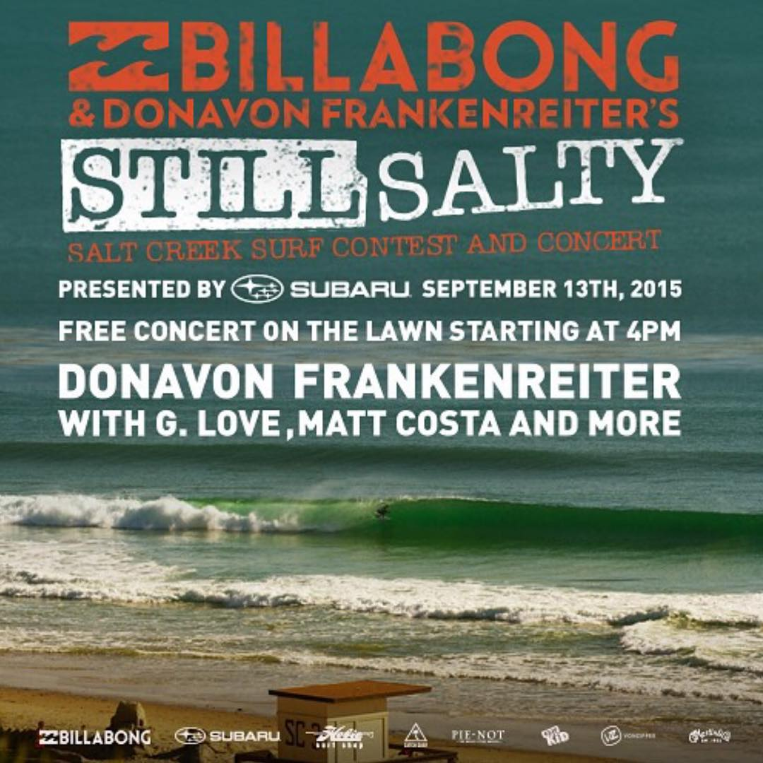 This weekend!!! Come hang at #SaltCreek in #DanaPoint with @billabongusa @donavon_frankenreiter @mattcostamusic and @phillyglove for the first annual #StillSalty surf contest and concert. Presented by @subaru_usa, you can sign up for the contest at any...