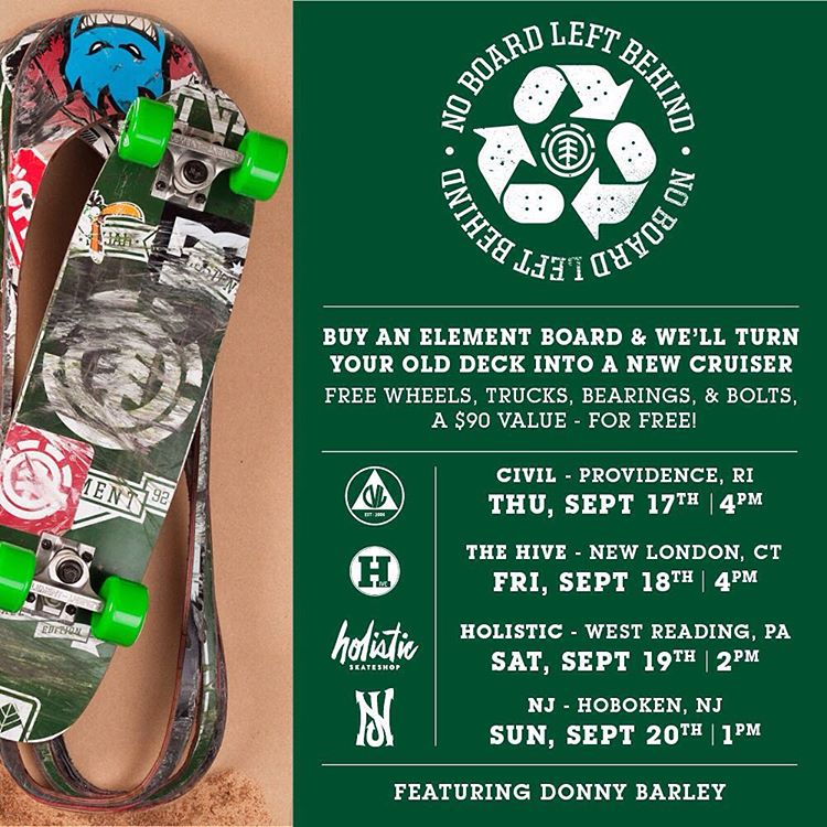 East Coast Powerhouse, and #ElementLegend,  @DonnyBarley will be hitting the road on a #NOBOARDLEFTBEHIND tour of skate shops on the East Coast. Come buy an Element board and we'll turn your old deck into a new cruiser!  Thursday >>> Sept 17th >>>...