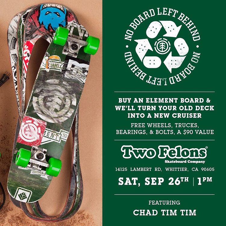 This Weekend, we'll be holding a #NoBoardLeftBehind at @twofelons skate shop in Whittier, CA >>> Come buy an Element Board and we'll cut your old board into a cruiser for free! Element Pro Chad Tim Tim (@7im7im) will be hanging out, so come on by! 1PM