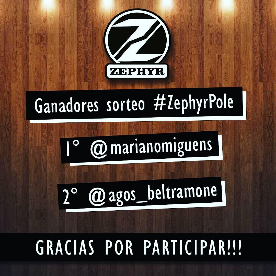 Ganadores Sorteo #ZephyrPole! - 1° .- @marianomiguens !! 2° .- @agos_beltramone !! - Gracias a todos por participar!!