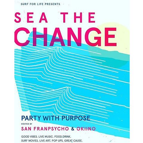 PARTY WITH A PURPOSE @ Surf For Life's SEA THE CHANGE Party! @_okiino_ & @sanfranpsycho are co-hosting this awesome event to raise funds for Surf For Life (one of our non-profit partners). Join us Saturday, November 7th for live music, local pop-ups,...