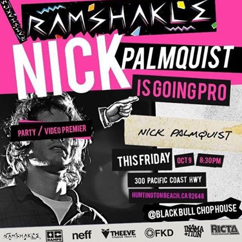 Tomorrow night! Blackbull chophouse in Huntington Beach! Come along and Check out @nickpalmquist Debut Pro video part and join the party