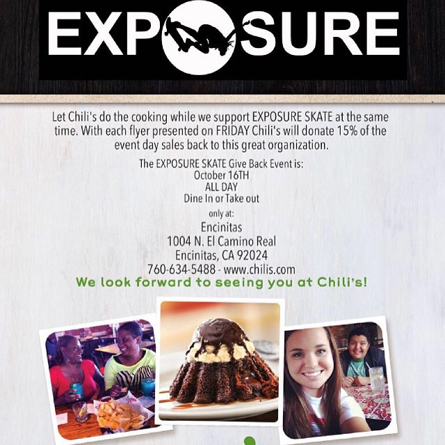 Today! Eat in or take-out at Chilis in Encinitas and present this flyer at ANY TIME and 15% of your purchase value will be donated to #exposure2015 ! Thank you! #love #support #exposureskate