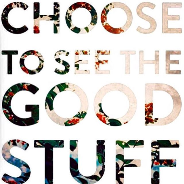 It's there! Keep your eyes open. #mondaymantra #goodstuff #inspo #choosegood