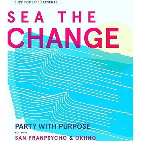 SATURDAY 10/7 PARTY WITH PURPOSE at Surf For Life's SEA THE CHANGE Party!  GOOD VIBES.LIVE MUSIC.POP-UPS.ART.FOOD.DRINK.GREAT CAUSE.  @_okiino_ & @sanfranpsycho are co-hosting this awesome event to raise funds for Surf For Life (one of our non-profit...