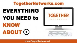 togethernetworks-com-founder-ceo-net-worth-review-alternative