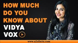 Vidya Vox – Age, Birthday, Biography, Boyfriend, Net Worth and More