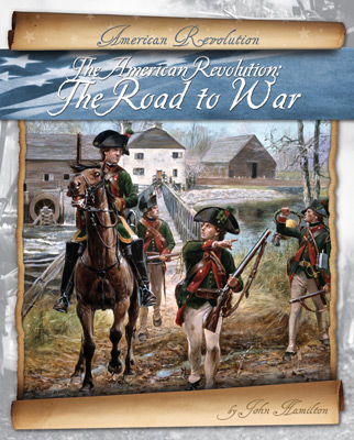 The American Revolution: The Road to War