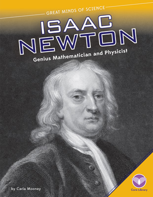 Isaac Newton: Genius Mathematician and Physicist