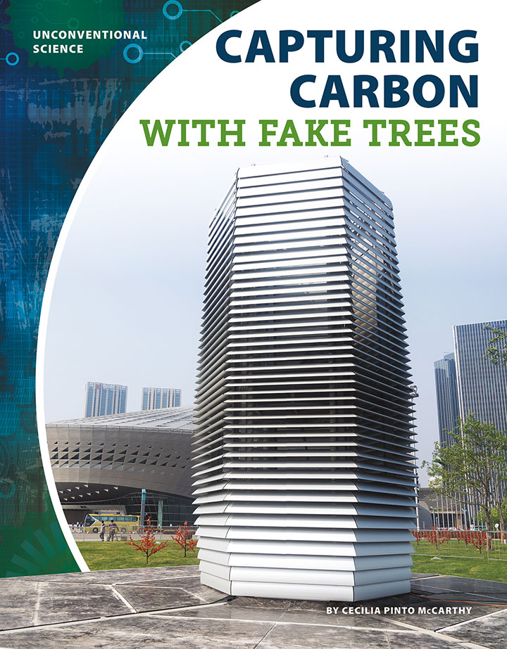Capturing Carbon with Fake Trees