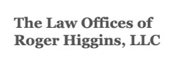 The Law Offices of Roger Higgins, LLC