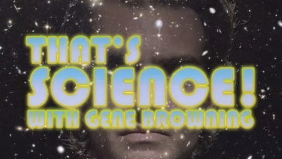 That's Science! with Gene Browning