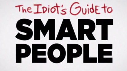 The Idiot's Guide to Smart People