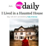 AOL My Daily - I Lived in a Haunted House