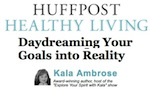 Huffington Post Aug 2011 - Daydreaming Your Goals Into Reality