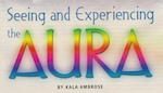Seeing and Experiencing the Aura