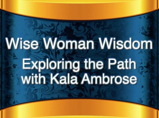 WiseWomanWisdomVideoswithKalaAmbrose