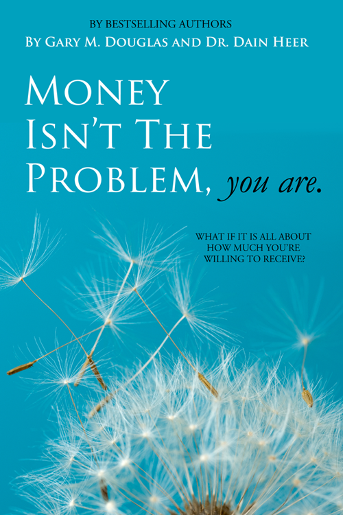 Money Isnt The Problem You Are