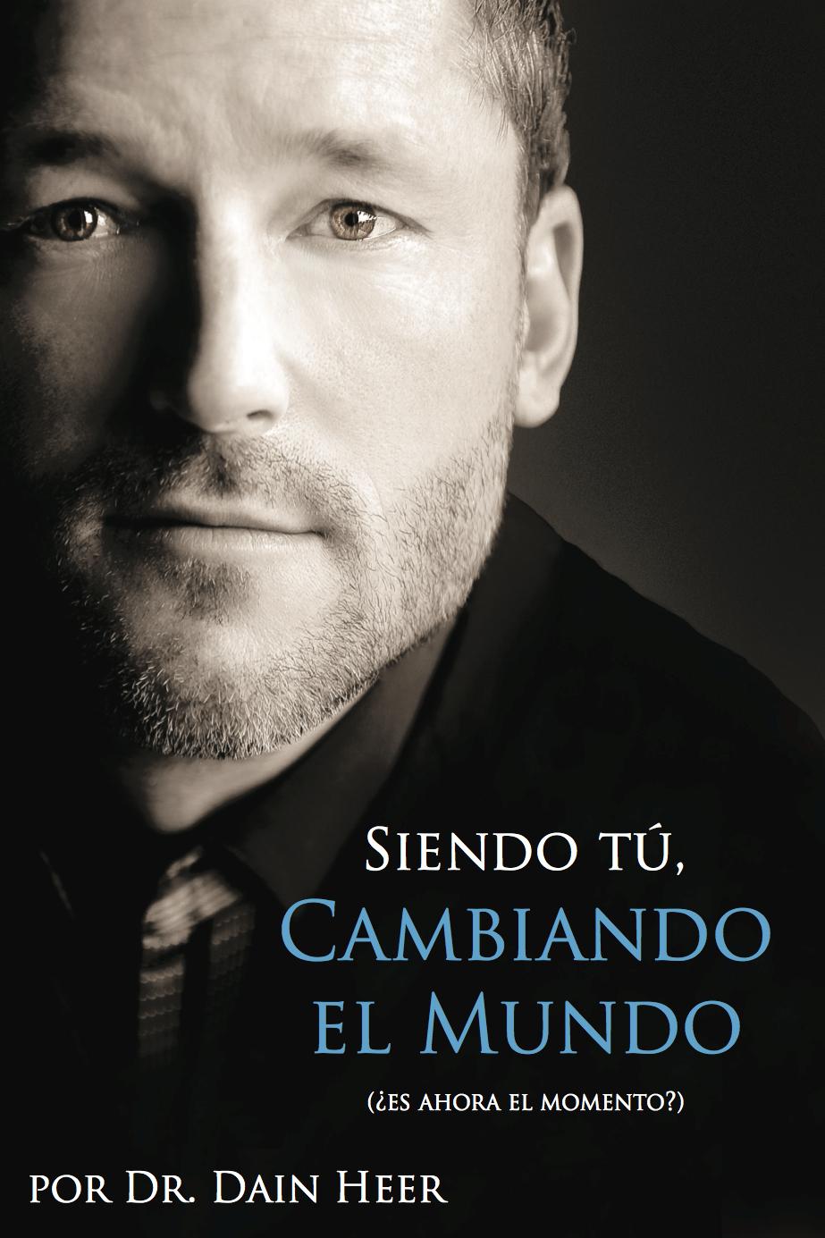 Siendo Tu, Cambiando El Mundo (Being You, Changing the World Spanish)