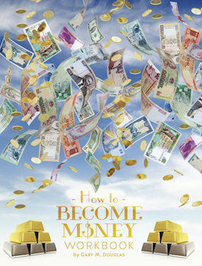 How to Become Money Workbook by Gary Douglas