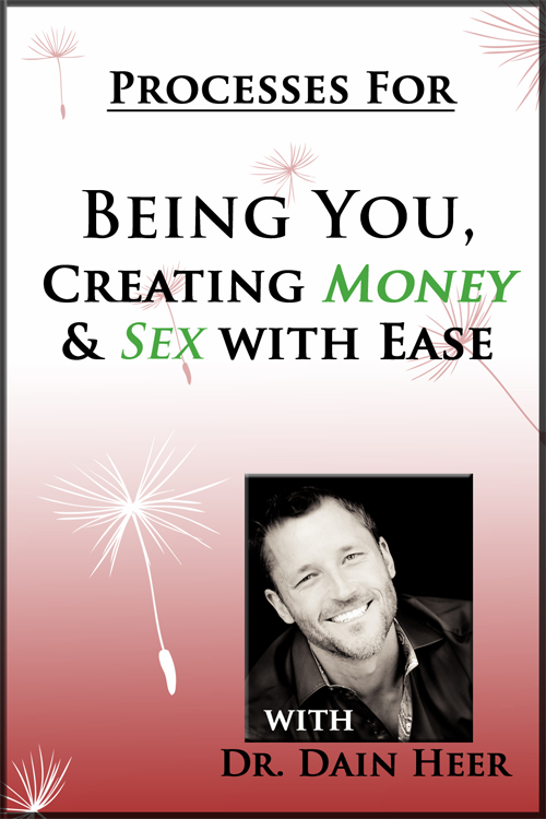 Being You, Creating Money and Sex With Ease