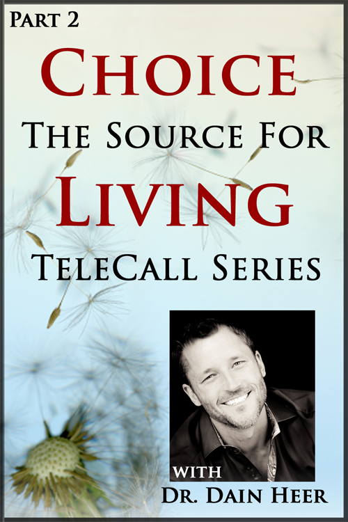 Choice- the Source of Living. Part 2 telecall Series