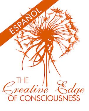 Vanguardia Creativa de la Consciencia (Creative Edge of Consciousness - Spanish)