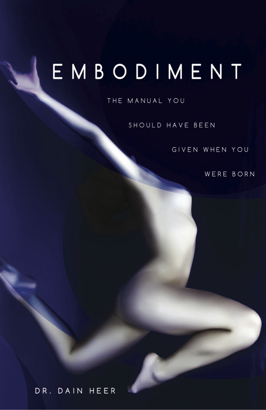 Embodiment: The Manual You Should Have Been Given When You Were Born -BOOK