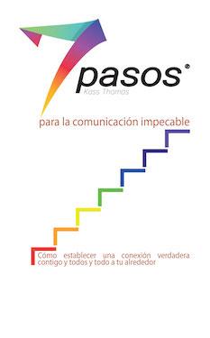 Los 7 pasos para la comunicación impecable (7 Steps to Flawless Communication - Spanish Version)