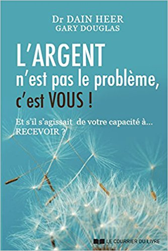 L'argent n'est pas le problème c'est vous (Money Isn't the Problem You Are - French Edition)