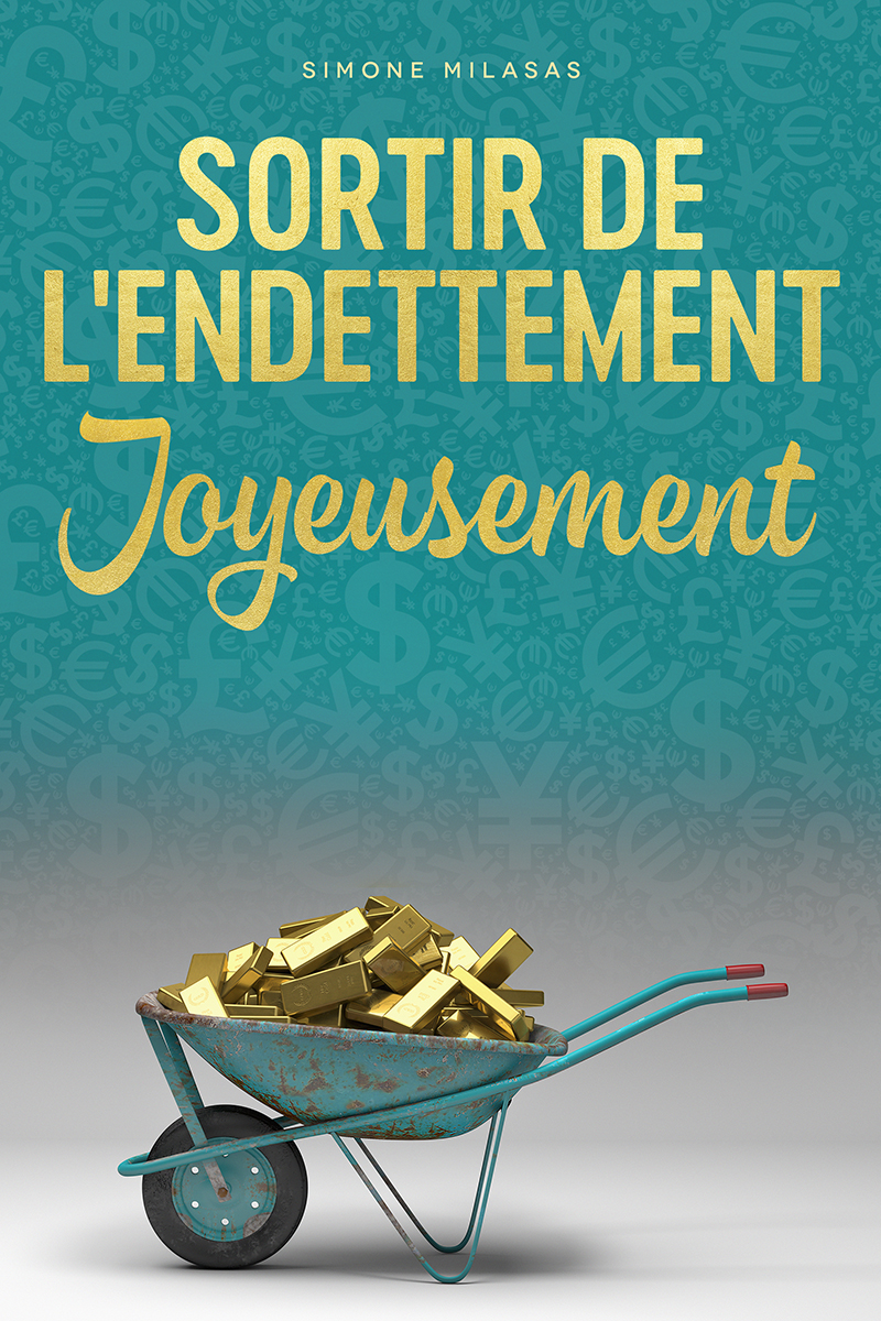 Sortir de L'endettement Joyeusement (Getting Out of Debt Joyfully - French Version)
