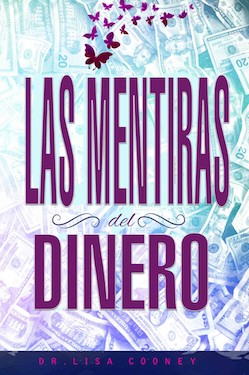 Las mentiras del dinero (The Lies of Money - Spanish Version)