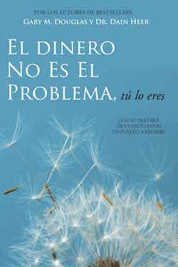 El Dinero No Es El Problema Tu Lo Eres (Money Isn't the Problem You Are - Spanish Version)
