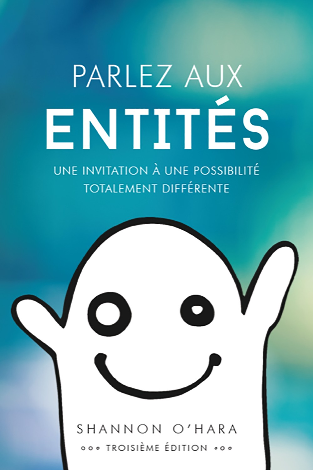 Parlez aux Entites (Talk to the Entities - French Version)
