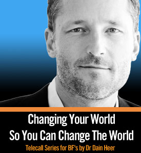 Changing Your World So You Can Change The World Telecall Series for Bars Facilitators - Part I
