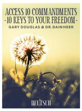 Die 10 Gebote von Access – 10 Schlüssel zu Deiner Freiheit – Telecallreihe (Access Consciousness 10 Commandments)