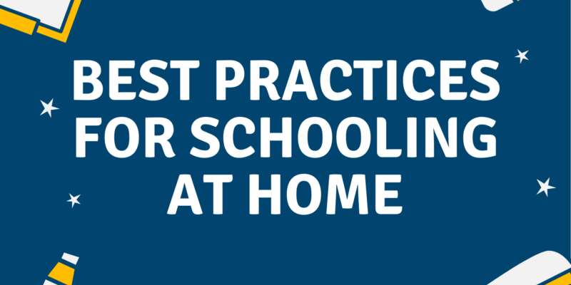 Best Practices For Schooling At Home Blog Pic