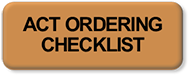 ACT Ordering Checklist
