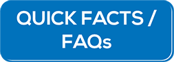 Quick Facts / FAQs