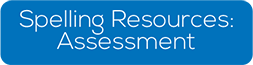 Click to access Spelling Assessment Tools
