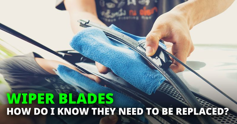 How to Know When to Replace Your Wiper Blades