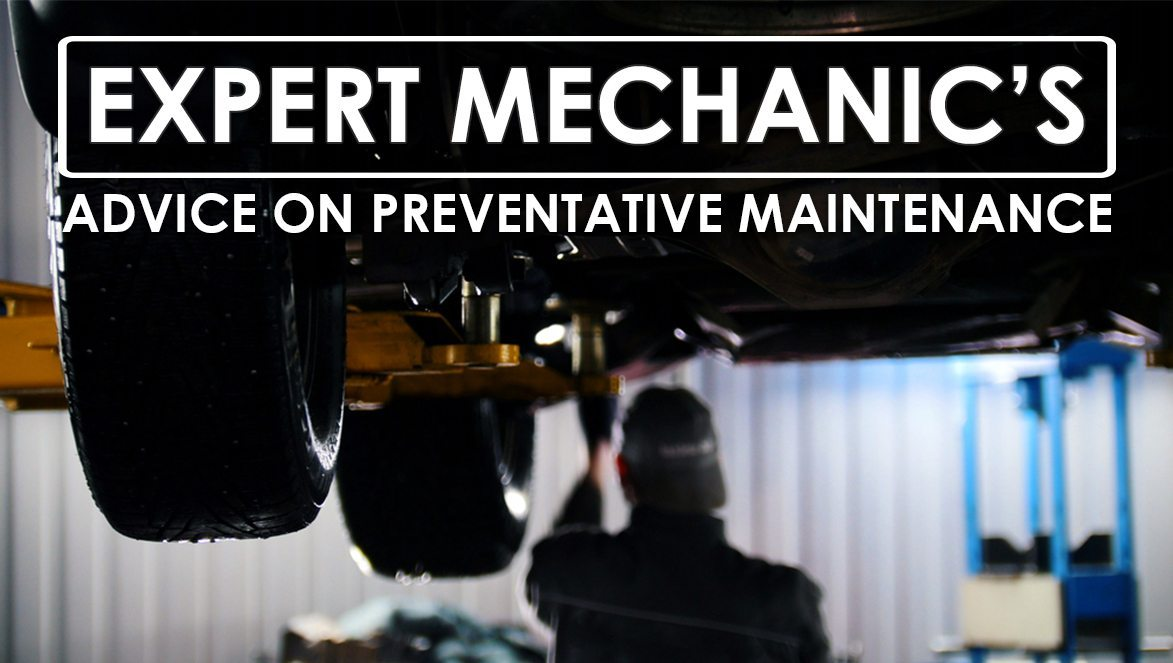 Expert Mechanic's Advice on Preventative Maintenance