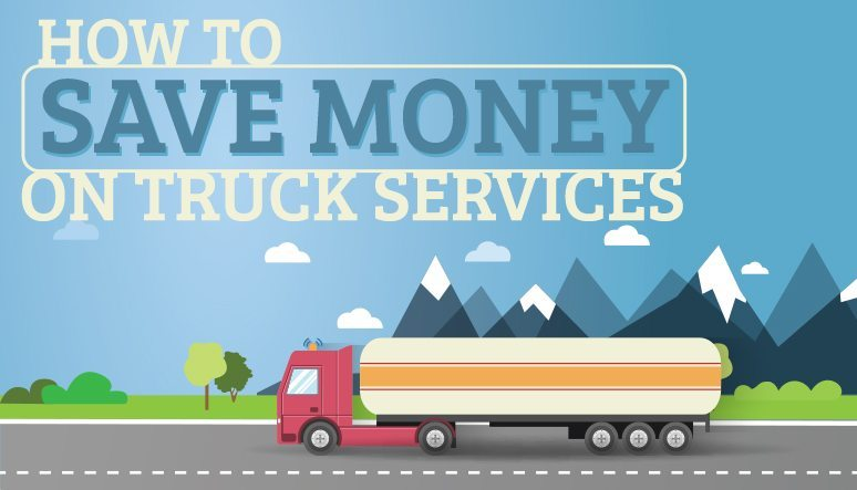 How to Save Money on Truck Services