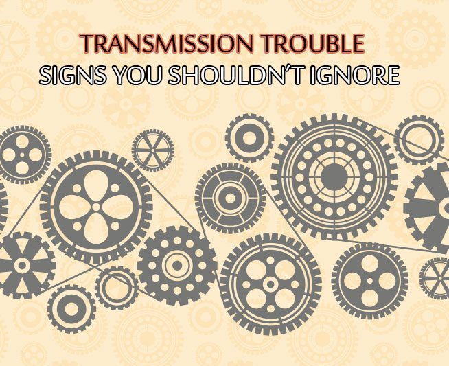 Transmission Trouble Signs You Shouldn