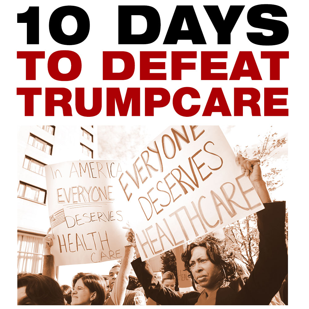 10 Days to Defeat Trumpcare