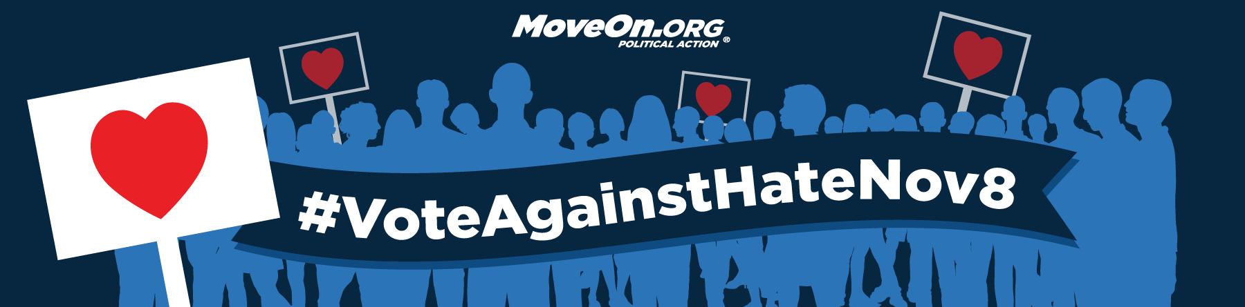 #VoteAgainstHateNov8