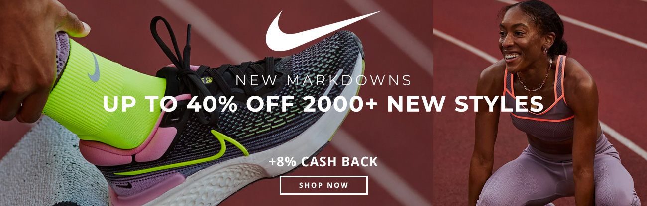New Markdowns Up to 40% off 2000+ New Styles, Shop Nike.com