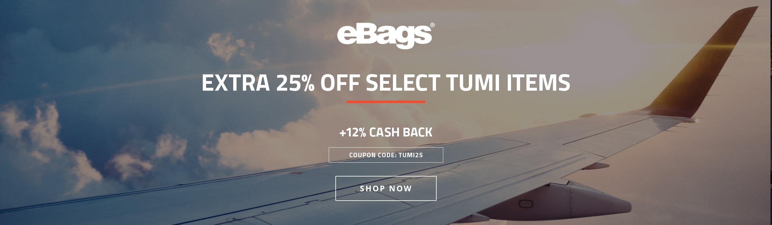 eBags (12%) Extra 25% off Tumi